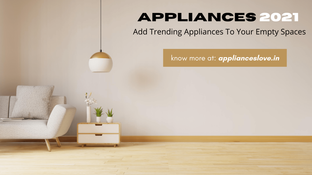 Examples of home appliances for 2021